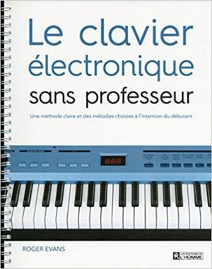 Le clavier électronique sans professeur nouvelle édition