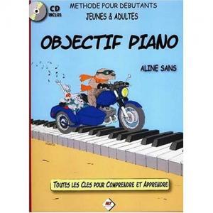 Objectif piano , Méthode pour jeunes et adultes débutants, Livre avec un CD